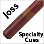 Joss Specialty Cues